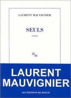 Laurent Mauvignier - Seuls