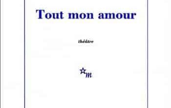 Laurent Mauvignier - Tout mon amour
