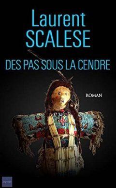 Laurent Scalese - Des pas sous la cendre