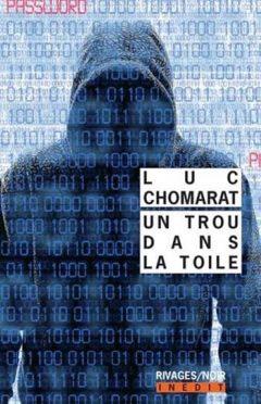 Luc Chomarat - Un Trou Dans La Toile