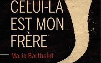 Marie Barthelet - Celui-là est mon frère