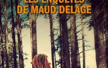 Marie-Bernadette Dupuy - Les enquêtes de Maud Delage