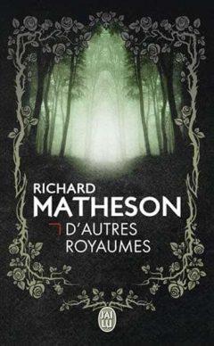 Richard Matheson - D'autres royaumes