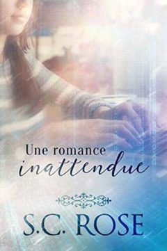 S.C. Rose - Une romance inattendue