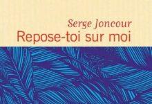 Photo de Serge Joncour – Repose-toi sur moi