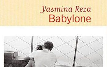 Yasmina Reza - Babylone