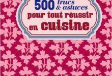 Photo de 500 trucs et astuces pour tout réussir en cuisine