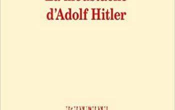 Alain Jaubert - La moustache d'Adolf Hitler