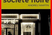 Andreu Martin - Société noire