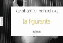 Photo de Avraham B. Yehoshua – La figurante (2016)