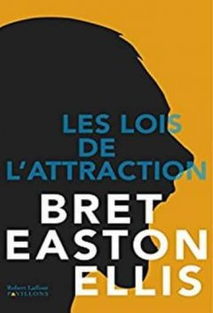 Bret Easton Ellis - Les lois de l'attraction