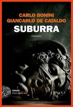 Carlo Bonini & Giancarlo De Cataldo - Suburra