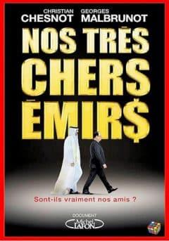 Christian Chesnot & Georges Malbrunot - Nos très chers émirs