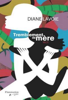 Diane Lavoie - Tremblement de mère