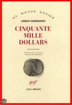 Ernest Hemingway - Cinquante mille dollars