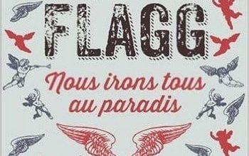 Fannie Flagg - Nous irons tous au paradis