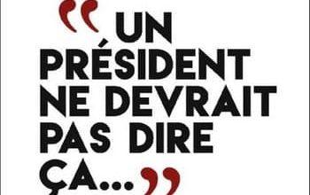 Photo of Gérard Davet & David Lhomme – Un président ne devrait pas dire ça