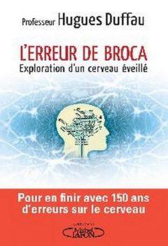 Hugues Duffau - L'erreur de Broca