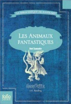 J. K. Rowling - Les animaux fantastiques