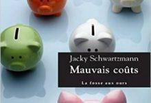 Jacky Schwartzmann - Mauvais coûts