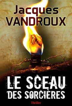 Jacques Vandroux - Le Sceau des sorcières