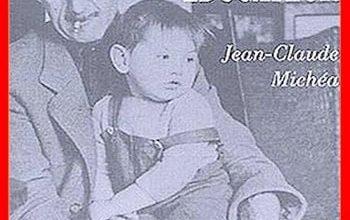 Photo of Jean-Claude Michéa – Orwell éducateur