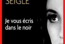 Photo de Jean-Luc Seigle – Je vous écris dans le noir