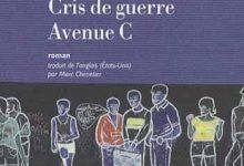 Jérôme Charyn - Cris de guerre avenue C