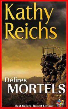 Kathy Reichs - Délires mortels