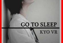 Photo de Kyo Vr – Go To Sleep