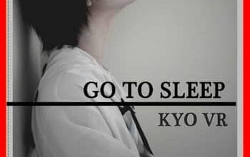 Kyo Vr - Go To Sleep