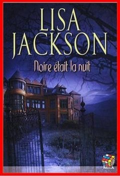 Lisa Jackson - Noire était la nuit