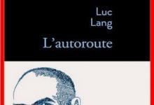 Photo de Luc Lang – L'autoroute