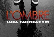 Luca Tahtieazym - L'Ombre