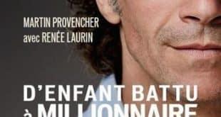 Martin Provencher & Renée Laurin - D'enfant battu à millionnaire
