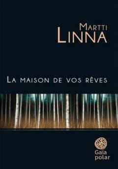 Martti Linna - La maison de vos rêves