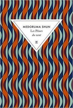 Medoruma Shun - Les Pleurs du vent