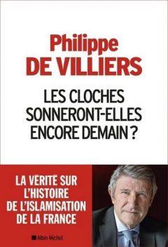Philippe de Villiers - Les Cloches sonneront-elles encore demain ?