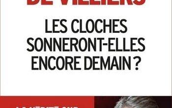 Photo of Philippe de Villiers – Les Cloches sonneront-elles encore demain ?