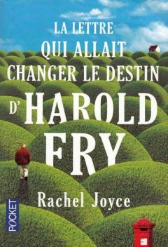 Rachel Joyce - La lettre qui allait changer le destin d'Harold Fry