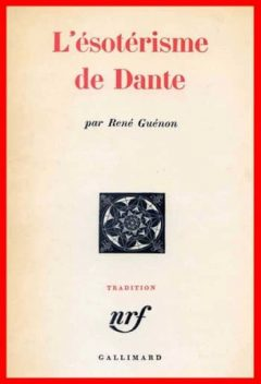 René Guénon - L'ésoterisme de Dante