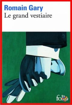 Romain Gary - Le grand vestiaire