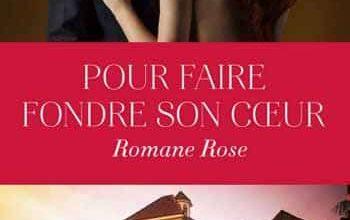 Romane Rose - Pour faire fondre son cœur