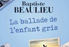 Baptiste Beaulieu - La ballade de l'enfant gris