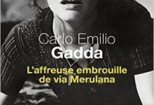 Photo de Carlo Emilio Gadda – L'affreuse embrouille de via Merulana