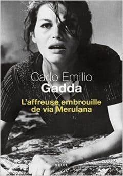 Carlo Emilio Gadda - L'affreuse embrouille de via Merulana
