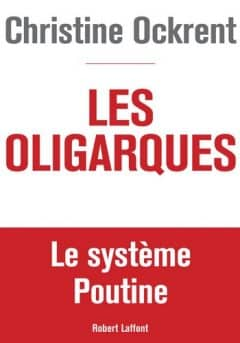 Christine Ockrent - Les Oligarques
