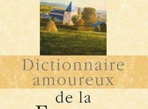Denis Tillinac - Dictionnaire amoureux de la France
