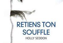 Holly Seddon - Retiens ton souffle