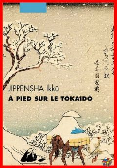 Ikkû Jippensha - A pied sur le Tôkaidô